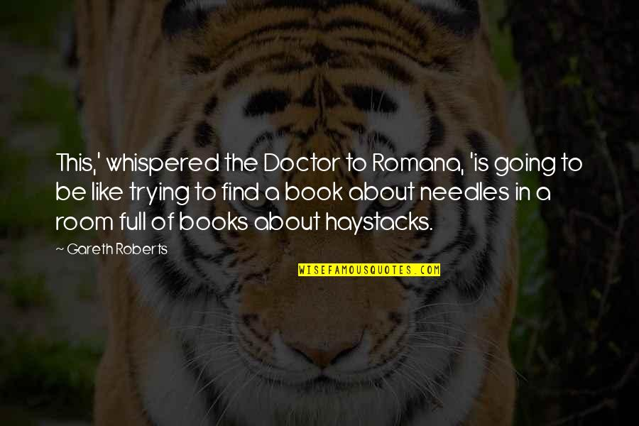 Book Room Quotes By Gareth Roberts: This,' whispered the Doctor to Romana, 'is going