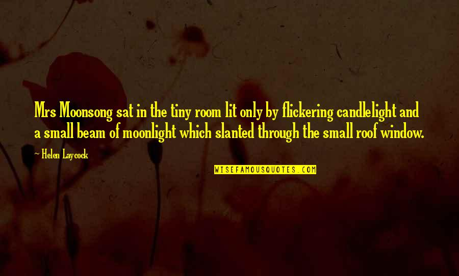 Book Room Quotes By Helen Laycock: Mrs Moonsong sat in the tiny room lit