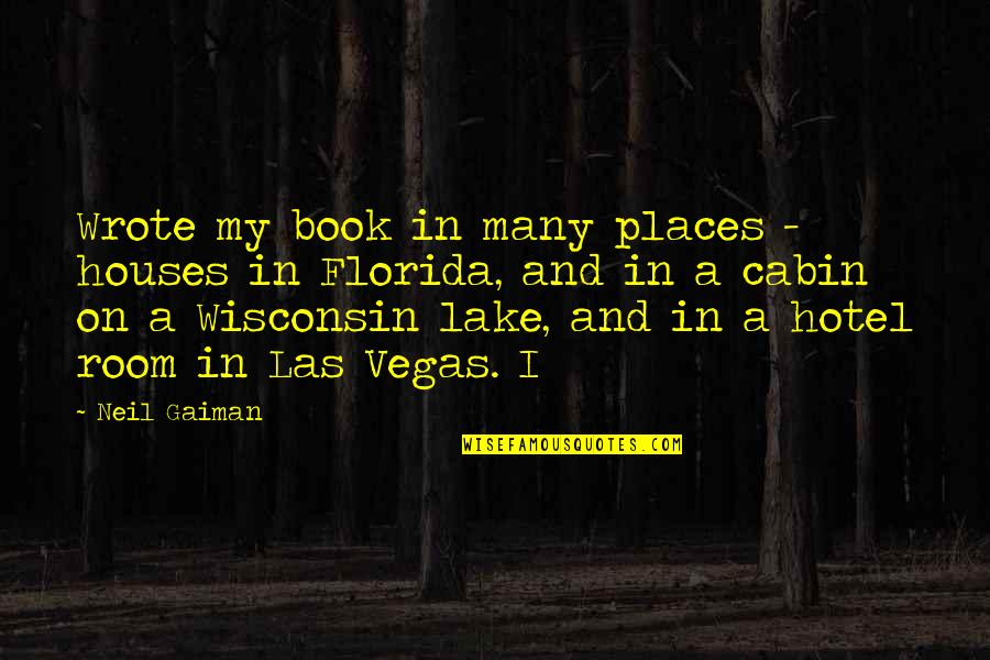 Book Room Quotes By Neil Gaiman: Wrote my book in many places - houses