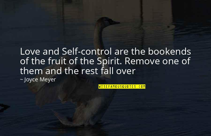 Bookends Quotes By Joyce Meyer: Love and Self-control are the bookends of the