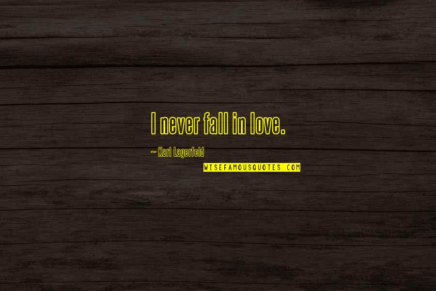 Bookkeeper Quotes By Karl Lagerfeld: I never fall in love.