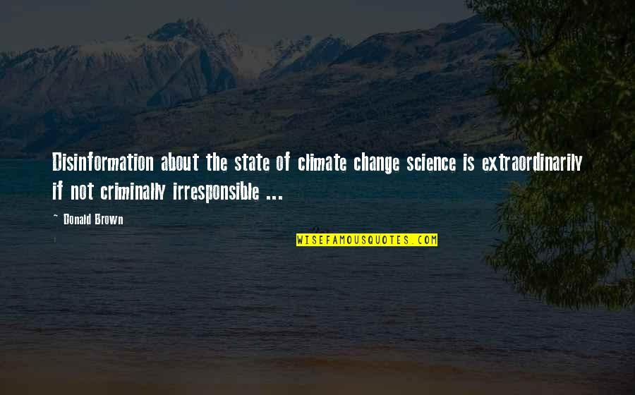 Bookmarkers Quotes By Donald Brown: Disinformation about the state of climate change science