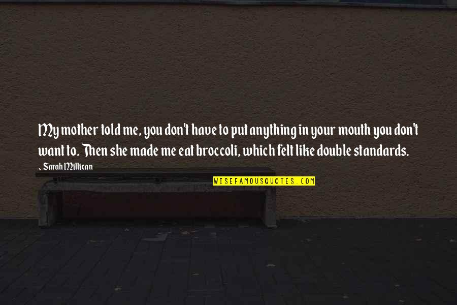 Books And Chocolate Quotes By Sarah Millican: My mother told me, you don't have to