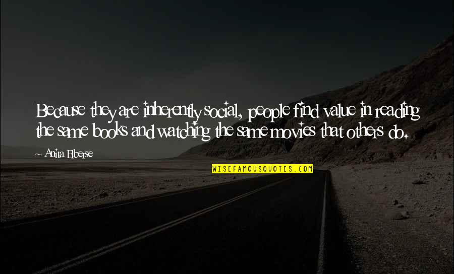 Books And Movies Quotes By Anita Elberse: Because they are inherently social, people find value