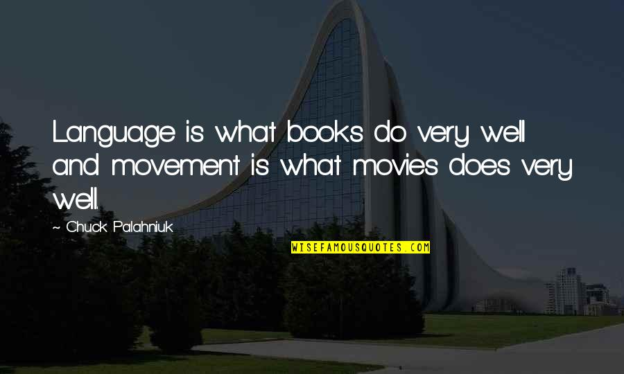 Books And Movies Quotes By Chuck Palahniuk: Language is what books do very well and
