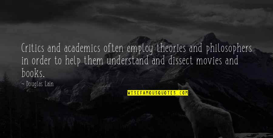 Books And Movies Quotes By Douglas Lain: Critics and academics often employ theories and philosophers