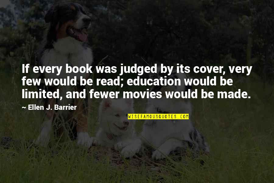 Books And Movies Quotes By Ellen J. Barrier: If every book was judged by its cover,