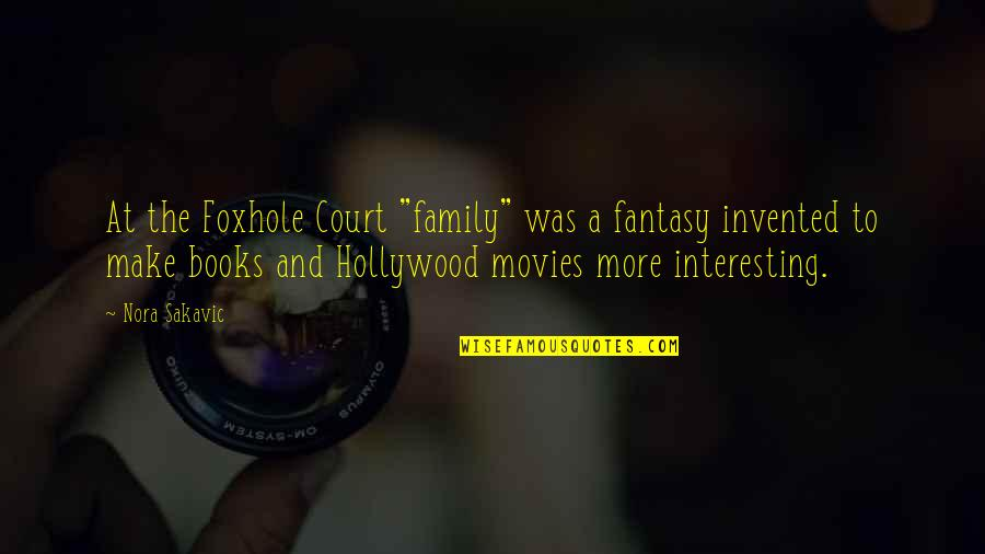"""Books And Movies Quotes By Nora Sakavic: At the Foxhole Court """"family"""" was a fantasy"""