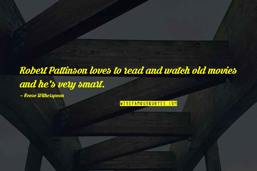 Books And Movies Quotes By Reese Witherspoon: Robert Pattinson loves to read and watch old