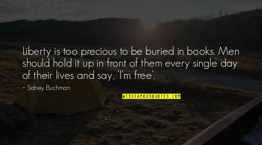 Books And Movies Quotes By Sidney Buchman: Liberty is too precious to be buried in