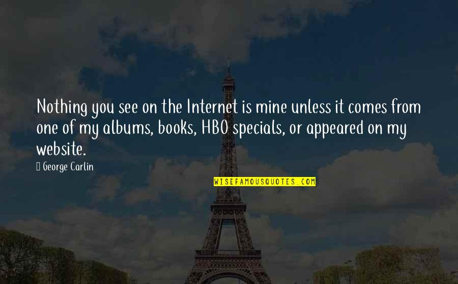 Books And Technology Quotes By George Carlin: Nothing you see on the Internet is mine