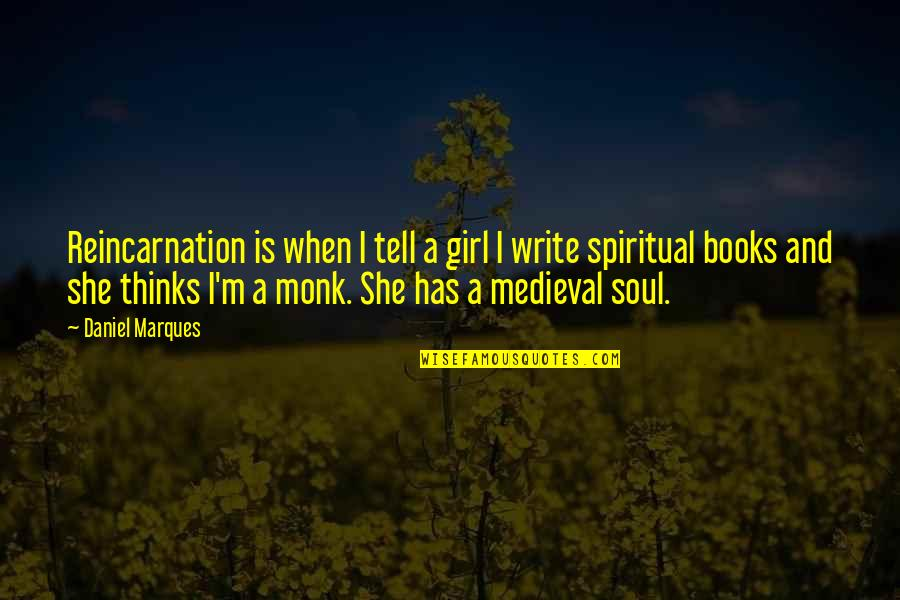 Books Best Love Quotes By Daniel Marques: Reincarnation is when I tell a girl I
