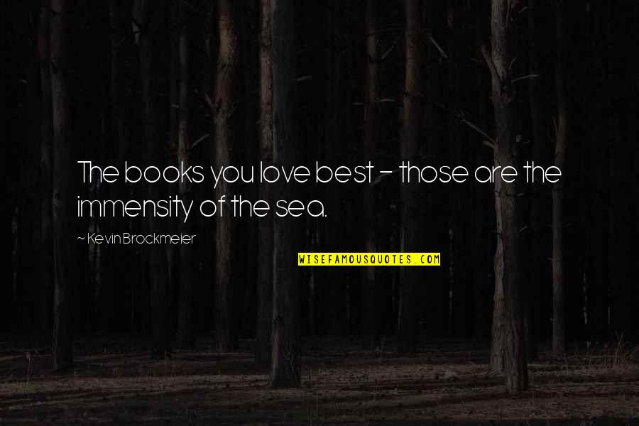 Books Best Love Quotes By Kevin Brockmeier: The books you love best - those are