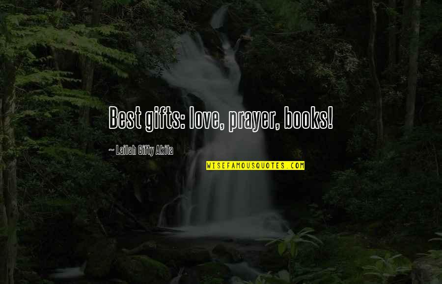 Books Best Love Quotes By Lailah Gifty Akita: Best gifts: love, prayer, books!
