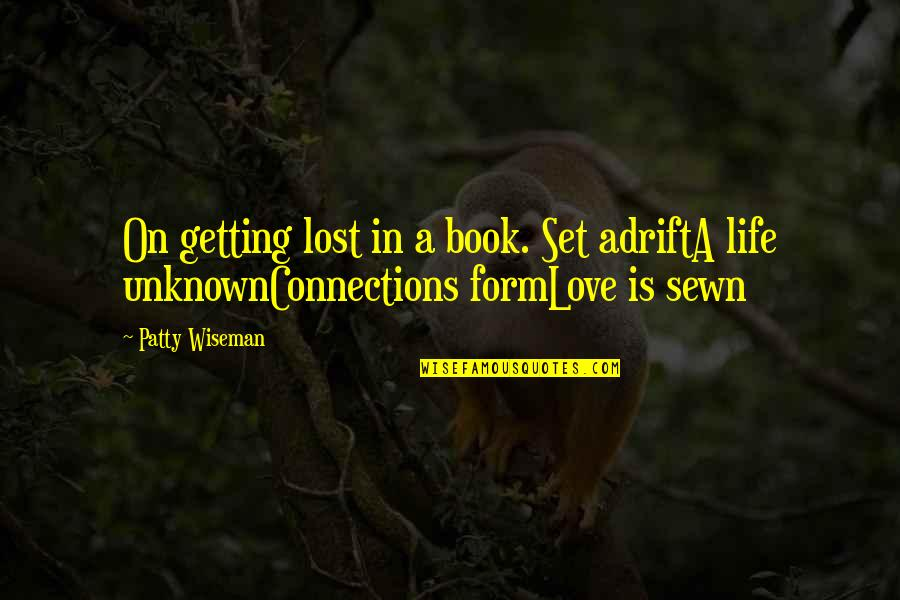 Books Best Love Quotes By Patty Wiseman: On getting lost in a book. Set adriftA
