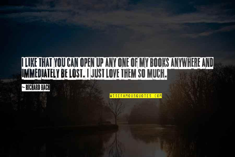 Books Best Love Quotes By Richard Bach: I like that you can open up any