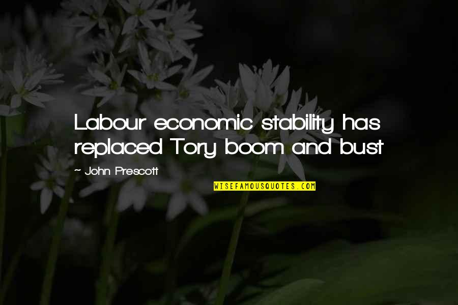 Boom And Bust Quotes By John Prescott: Labour economic stability has replaced Tory boom and