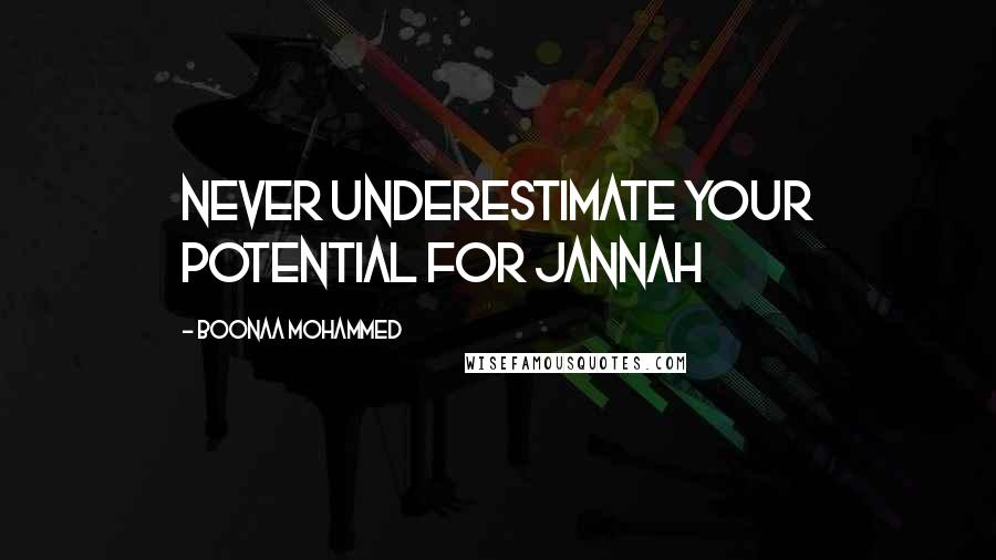 Boonaa Mohammed quotes: Never underestimate your potential for Jannah