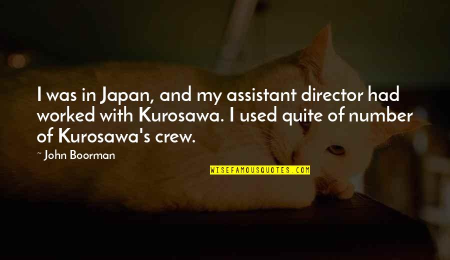 Boorman Quotes By John Boorman: I was in Japan, and my assistant director