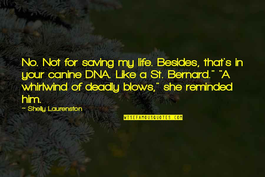 Boorman Quotes By Shelly Laurenston: No. Not for saving my life. Besides, that's