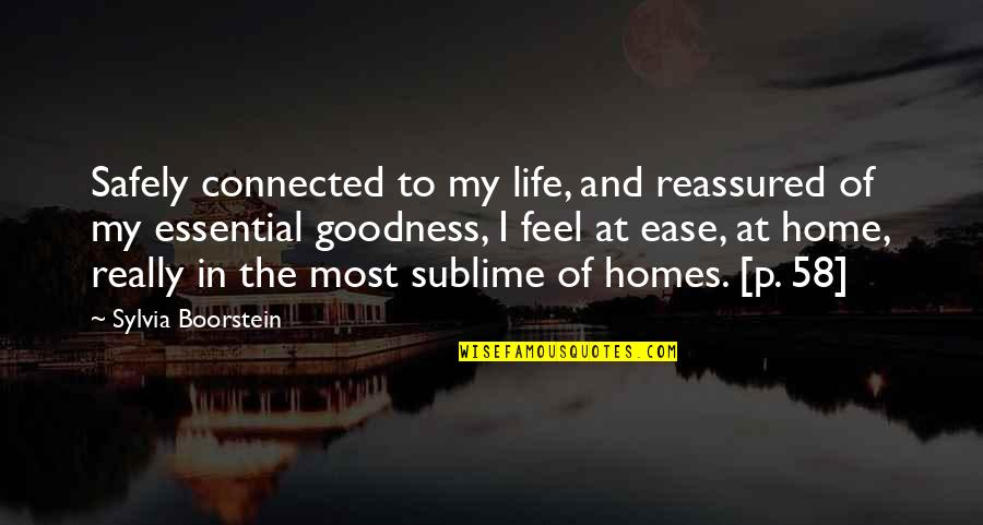 Boorstein Quotes By Sylvia Boorstein: Safely connected to my life, and reassured of