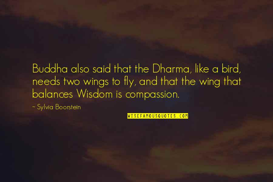 Boorstein Quotes By Sylvia Boorstein: Buddha also said that the Dharma, like a