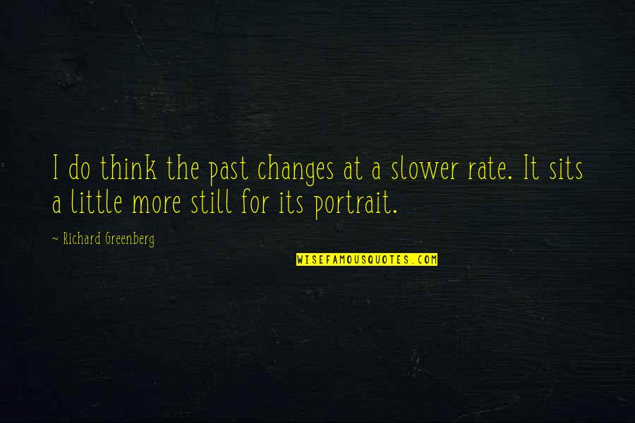 Boost Trim Quotes By Richard Greenberg: I do think the past changes at a