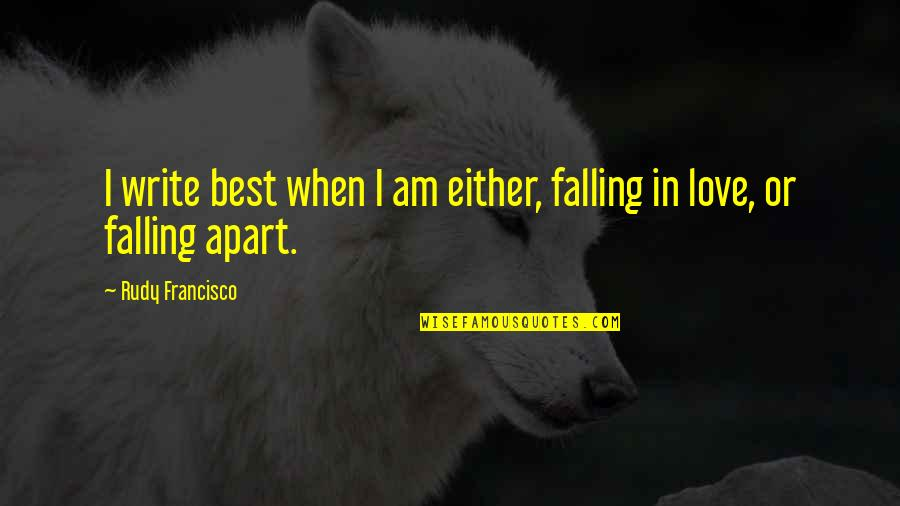 Boost Trim Quotes By Rudy Francisco: I write best when I am either, falling