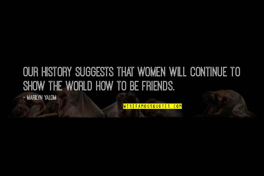 Bootstrap Testimonial Quotes By Marilyn Yalom: Our history suggests that women will continue to