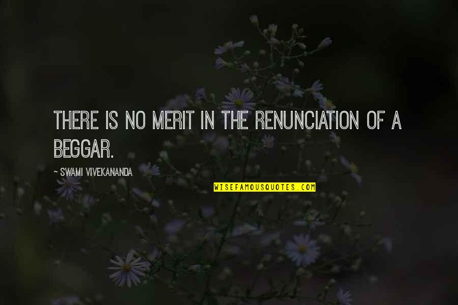 Boral Concrete Quotes By Swami Vivekananda: There is no merit in the renunciation of