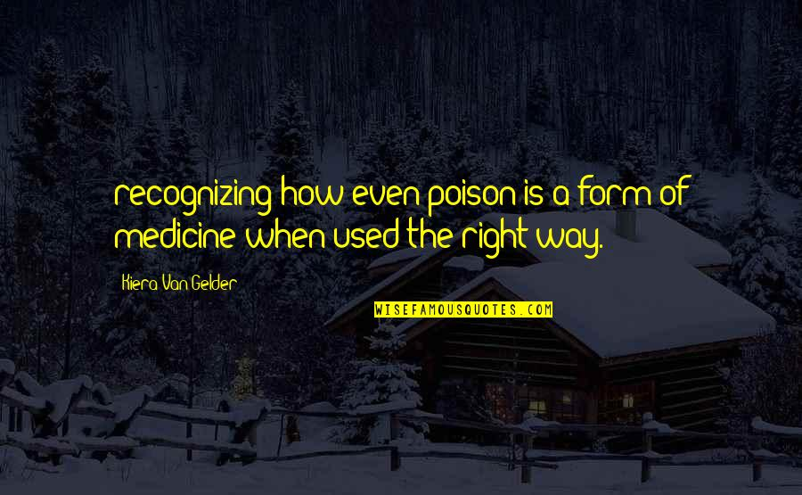 Borderline Personality Disorder Quotes By Kiera Van Gelder: recognizing how even poison is a form of