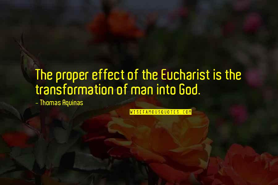 Boredom Selfie Quotes By Thomas Aquinas: The proper effect of the Eucharist is the