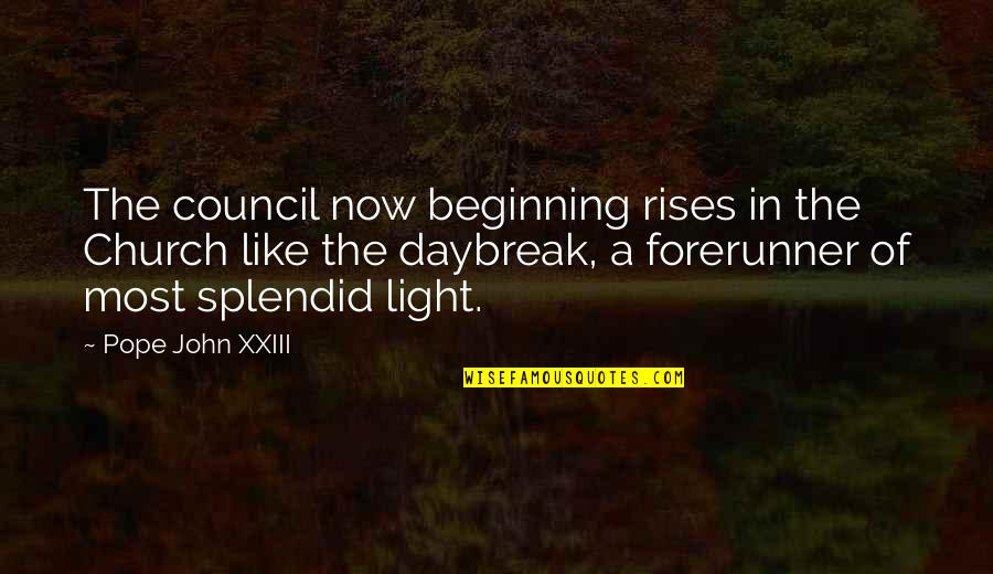 Borges Time Quotes By Pope John XXIII: The council now beginning rises in the Church
