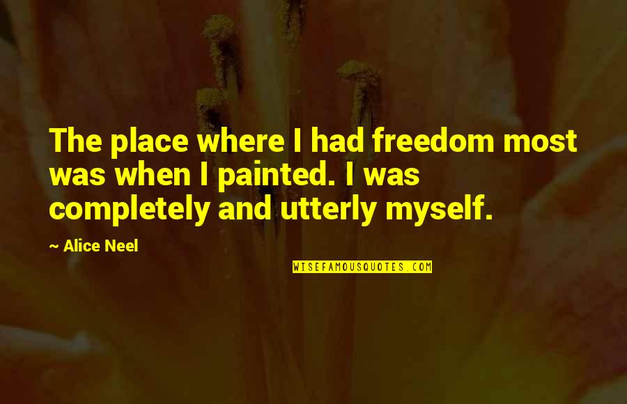Boris Podolsky Quotes By Alice Neel: The place where I had freedom most was