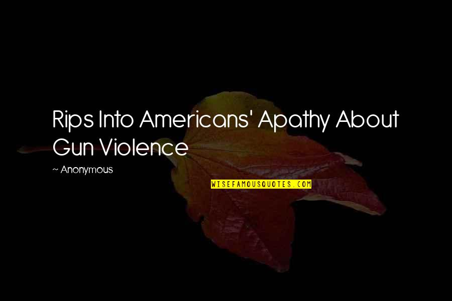 Boris Podolsky Quotes By Anonymous: Rips Into Americans' Apathy About Gun Violence