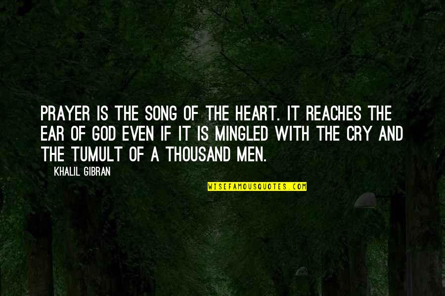 Boris Podolsky Quotes By Khalil Gibran: Prayer is the song of the heart. It