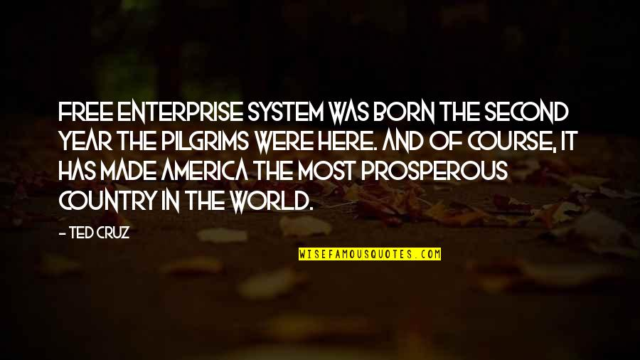 Born Free Quotes By Ted Cruz: Free enterprise system was born the second year