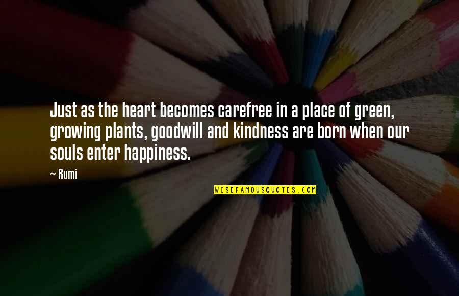 Born Place Quotes By Rumi: Just as the heart becomes carefree in a