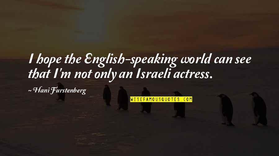 Born To Be Somebody Quotes By Hani Furstenberg: I hope the English-speaking world can see that