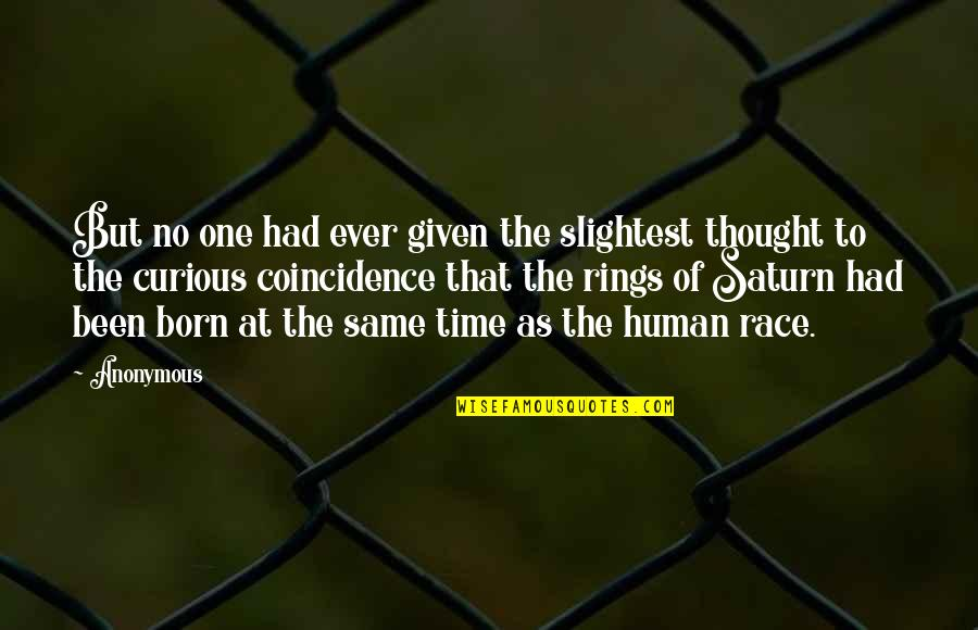 Born To Race Quotes By Anonymous: But no one had ever given the slightest