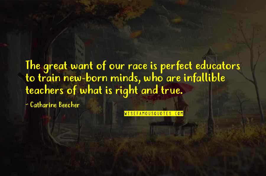 Born To Race Quotes By Catharine Beecher: The great want of our race is perfect