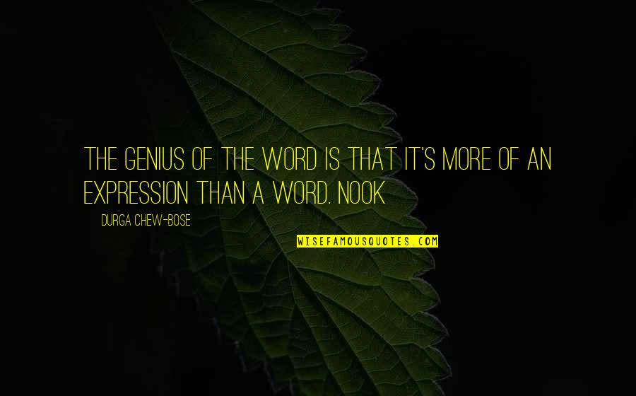 Bose Quotes By Durga Chew-Bose: The genius of the word is that it's