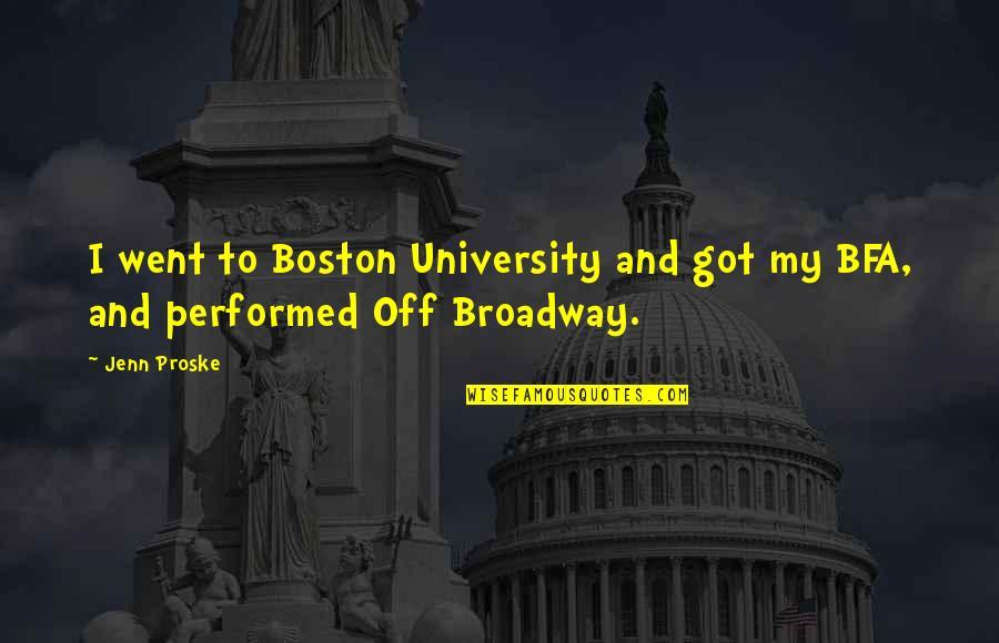 Boston University Quotes By Jenn Proske: I went to Boston University and got my