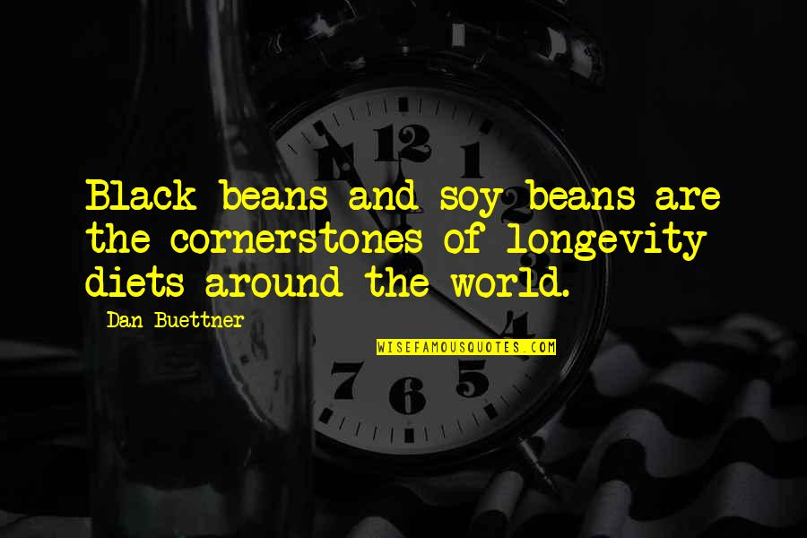 Botswana Independence Quotes By Dan Buettner: Black beans and soy beans are the cornerstones