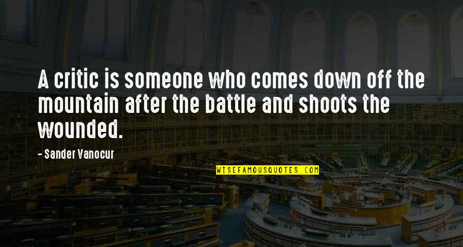 Boudas Quotes By Sander Vanocur: A critic is someone who comes down off