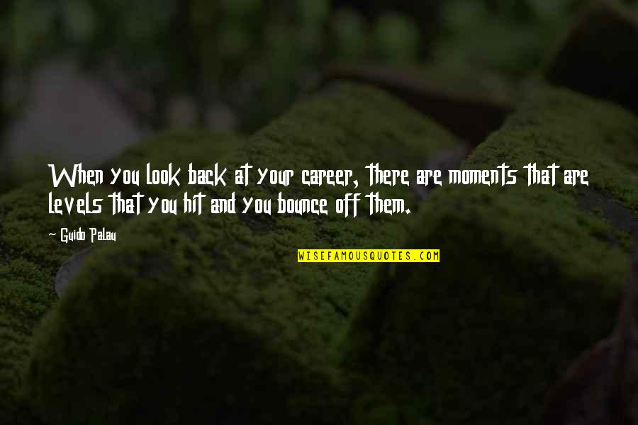 Bounce Back Quotes By Guido Palau: When you look back at your career, there