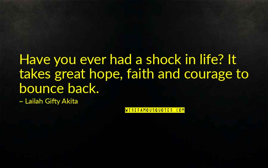Bounce Back Quotes By Lailah Gifty Akita: Have you ever had a shock in life?