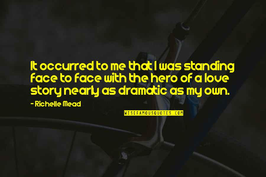 Bound In Love Quotes By Richelle Mead: It occurred to me that I was standing