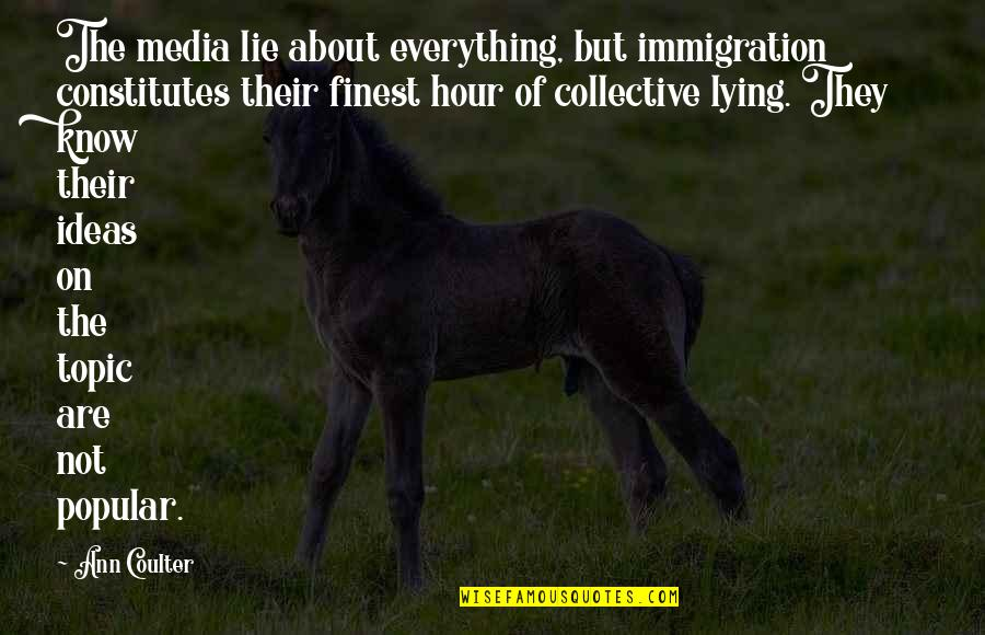 Bouthaina Quotes By Ann Coulter: The media lie about everything, but immigration constitutes