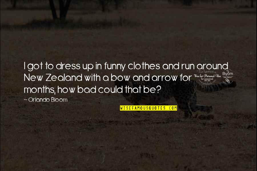 Bow And Arrow Quotes By Orlando Bloom: I got to dress up in funny clothes